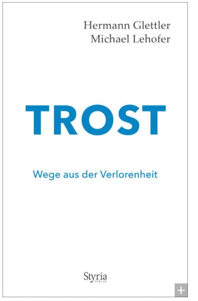Trost - Wege aus der Verlorenheit- Buchcover Michael Lehofer Bischof Hermann Glettler